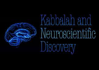 Kabbalah and Neuroscientific Discovery