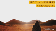 1. JEPTHAH Gaining Perspective  What propelled him to do the unthinkable-to sacrifice his own daughter? Emotions often cloud our judgment. How do we gain perspective at such times? This lesson examines Jephthah's failures, exploring alternative ways in which he might have dealt with his situation, and how we can respond when facing similar circumstances.