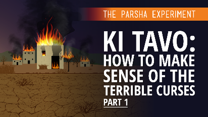 God promises us dark, sadistic curses, if we don't live up to our responsibilities to Him. It's so difficult to read, how could He be so cruel to us? Join us as we grapple with the incredibly difficult curses of Ki Tavo.
